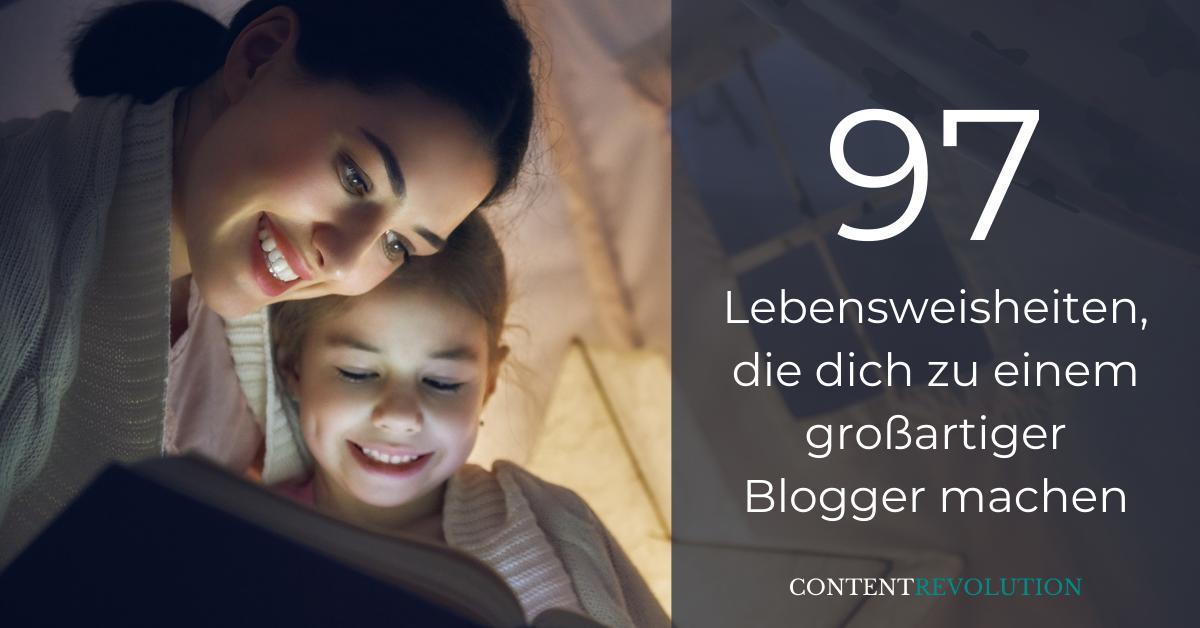 97 Lebensweisheiten, die dich zu einem sündhaft guten Blogger machen